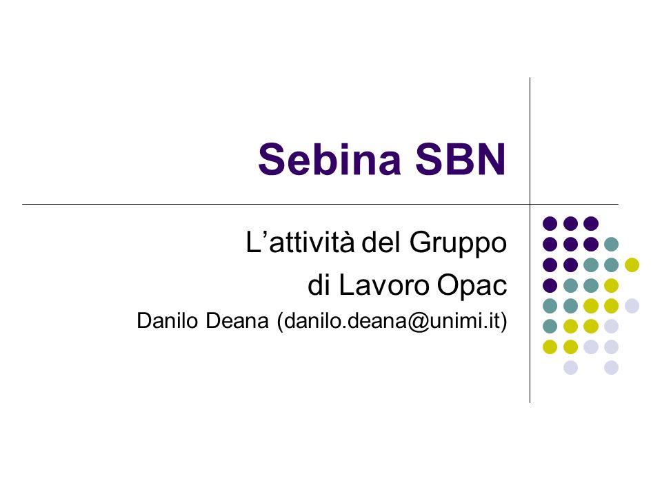 Sebina SBN L'attività del Gruppo di Lavoro Opac