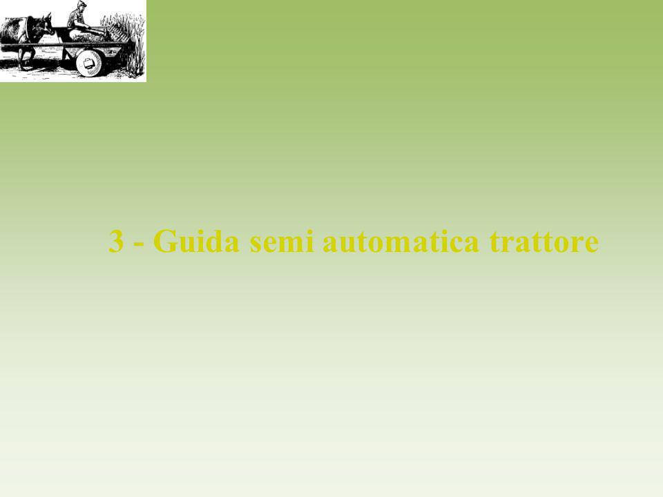 3 - Guida semi automatica trattore