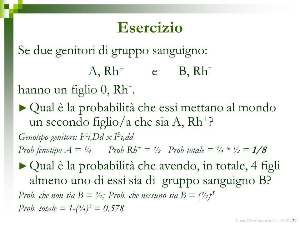 Esercizio Se due genitori di gruppo sanguigno: A, Rh+ e B, Rh-