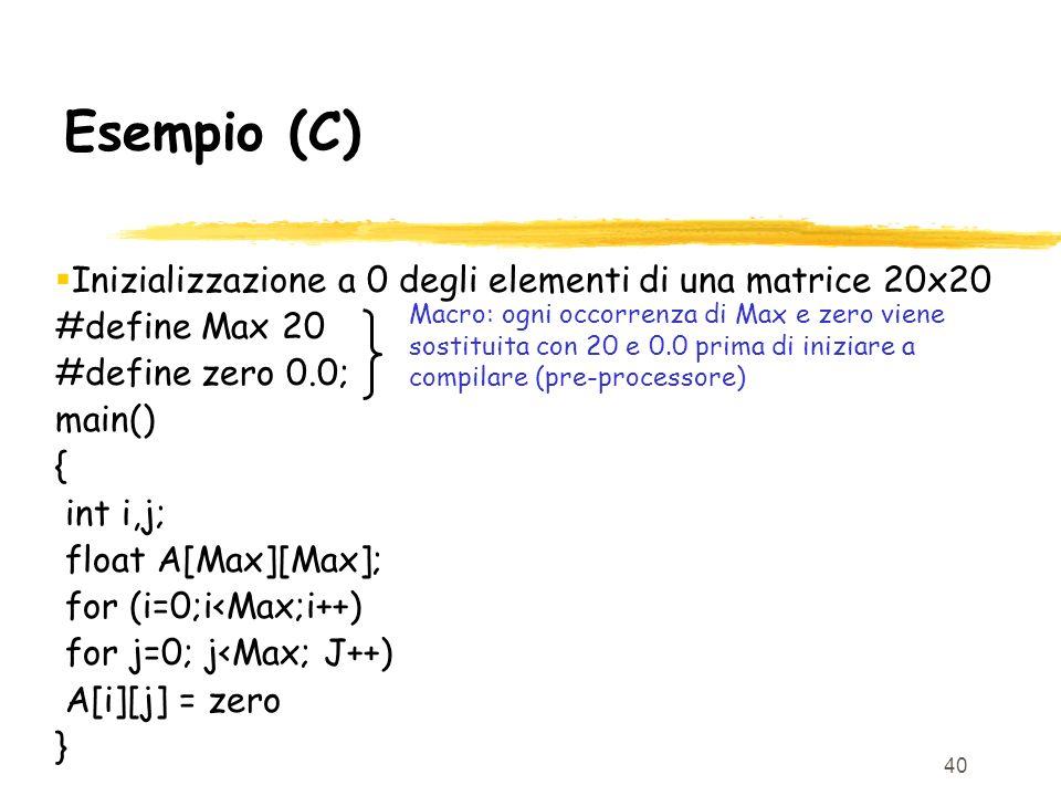 Esempio (C) Inizializzazione a 0 degli elementi di una matrice 20x20