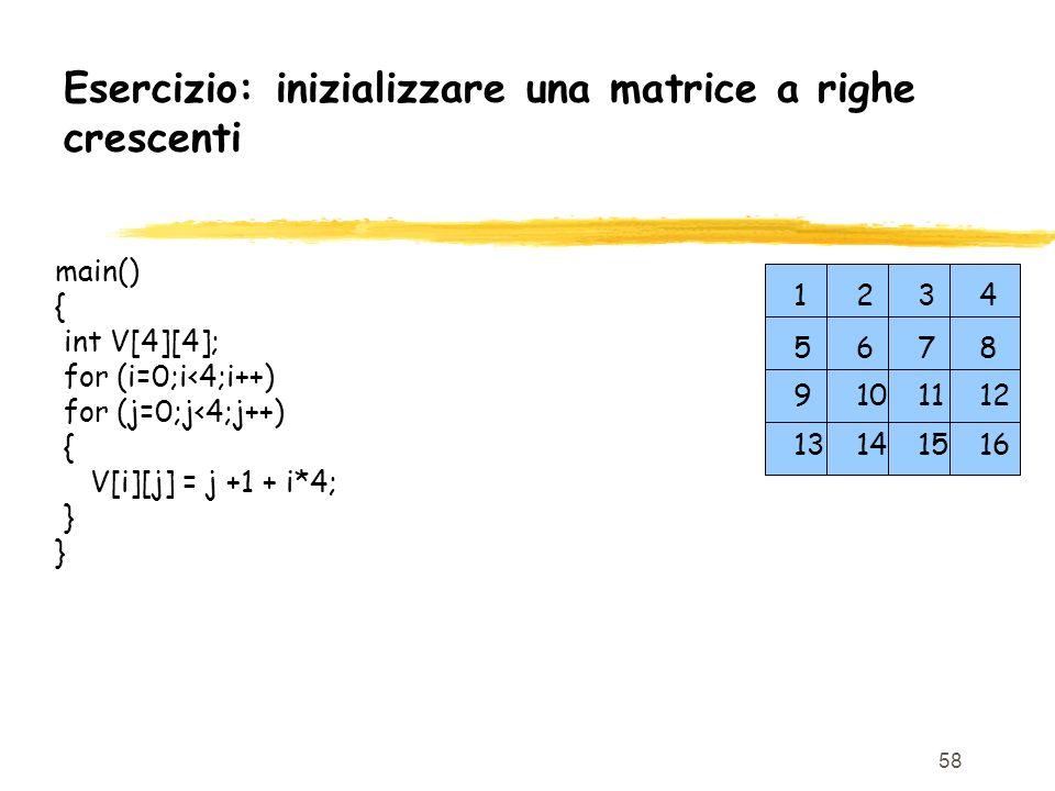 Esercizio: inizializzare una matrice a righe crescenti