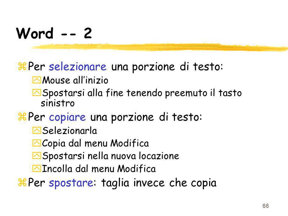 Word -- 2 Per selezionare una porzione di testo: