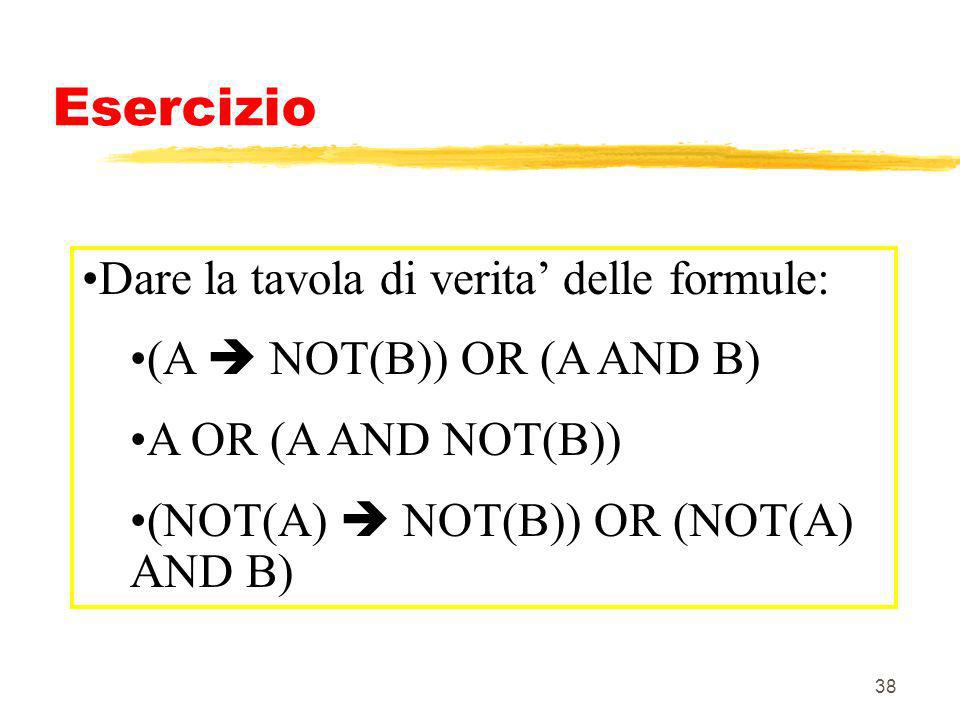 Esercizio Dare la tavola di verita' delle formule:
