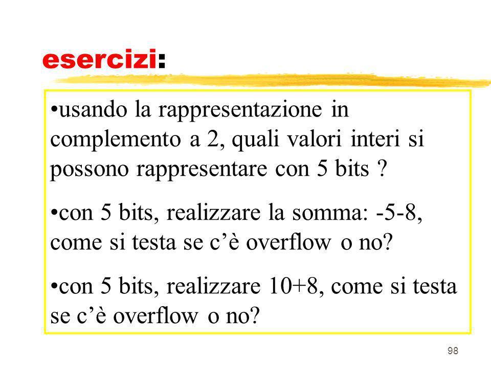 esercizi: usando la rappresentazione in complemento a 2, quali valori interi si possono rappresentare con 5 bits