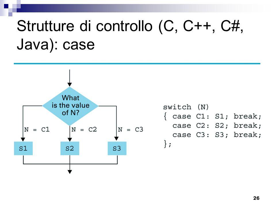 Strutture di controllo (C, C++, C#, Java): case