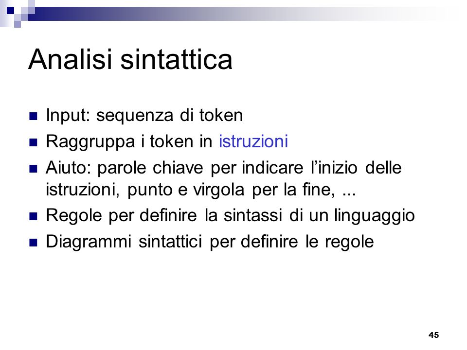 Analisi sintattica Input: sequenza di token