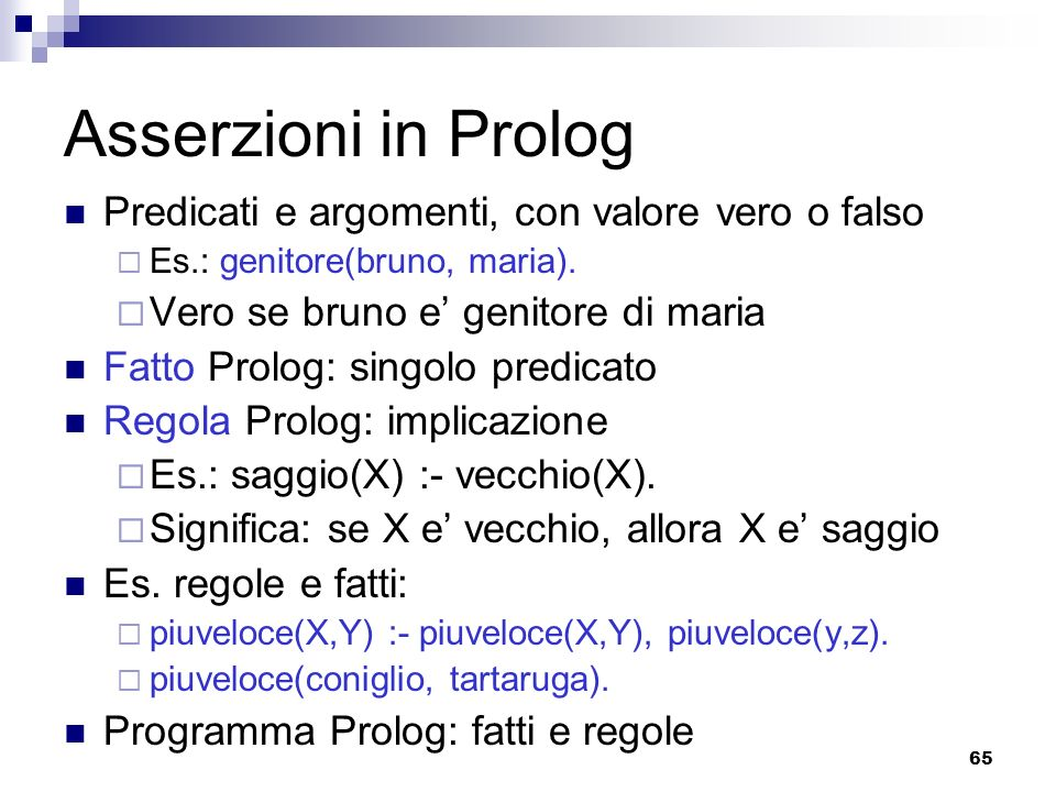 Asserzioni in Prolog Predicati e argomenti, con valore vero o falso