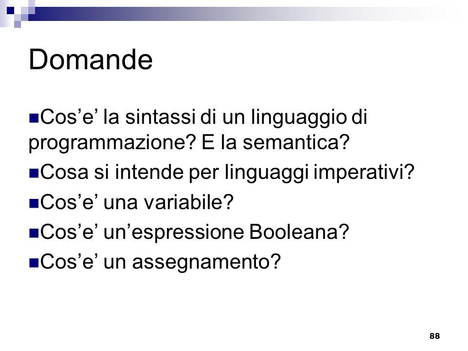 Domande Cos'e' la sintassi di un linguaggio di programmazione E la semantica Cosa si intende per linguaggi imperativi