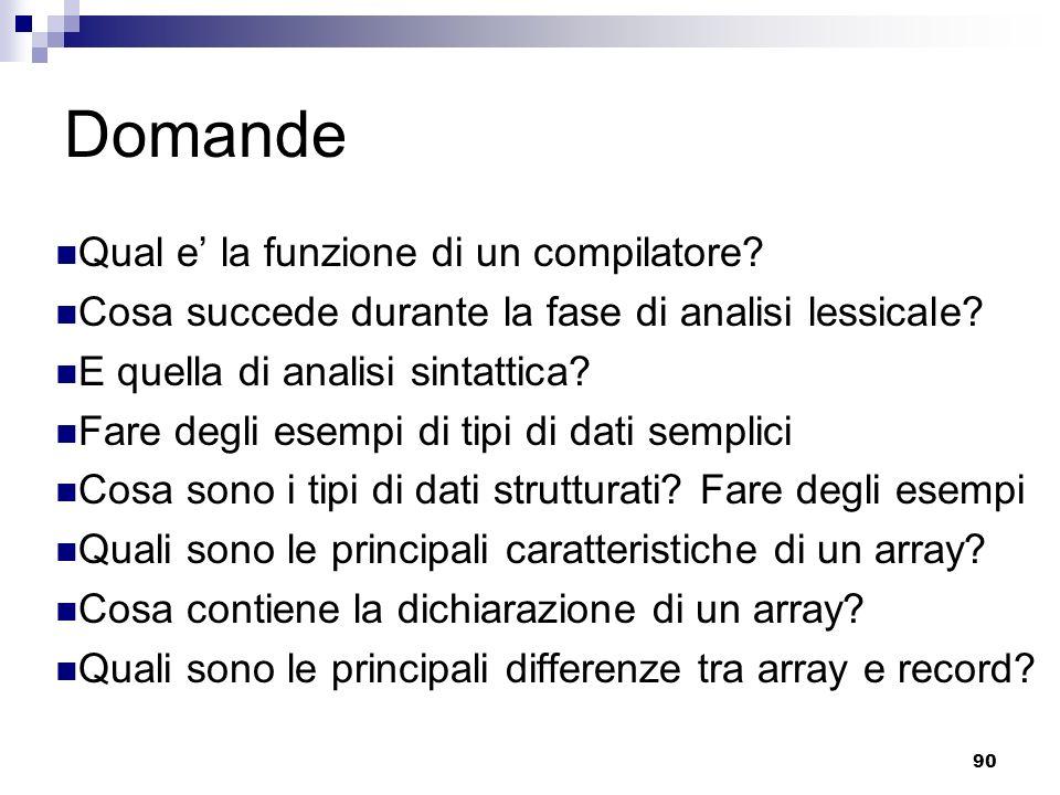 Domande Qual e' la funzione di un compilatore