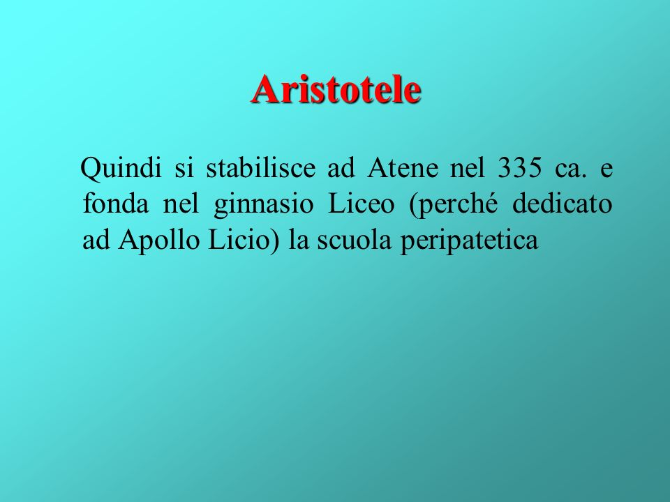 Aristotele Quindi si stabilisce ad Atene nel 335 ca.