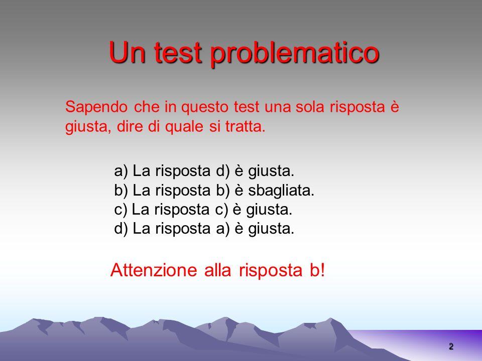 Un test problematico Attenzione alla risposta b!
