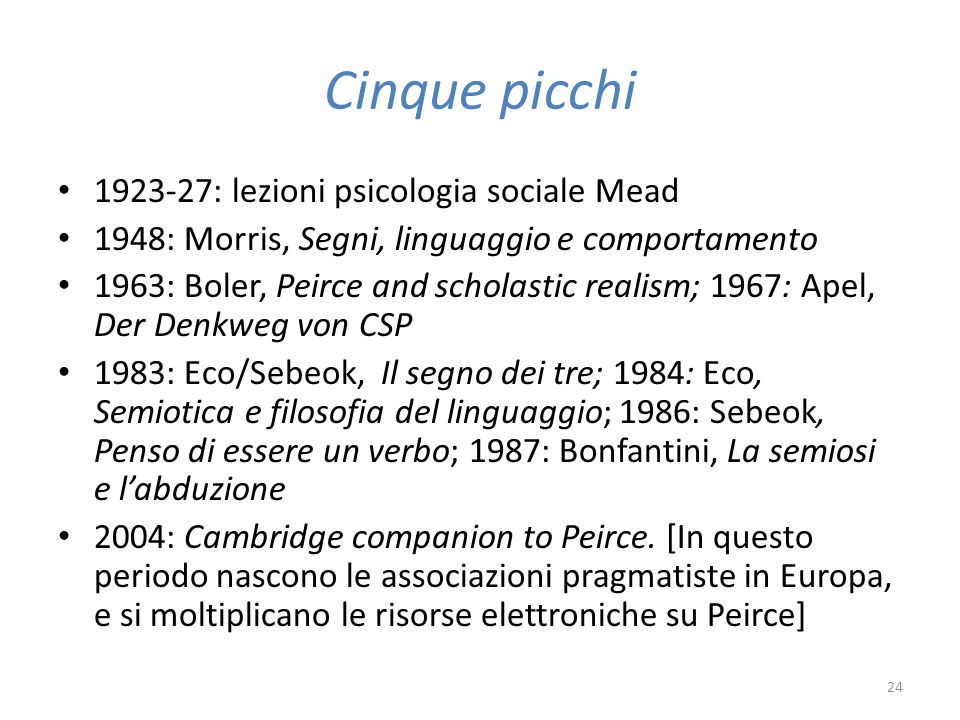 Due tradizioni italiane (e non solo) su Peirce