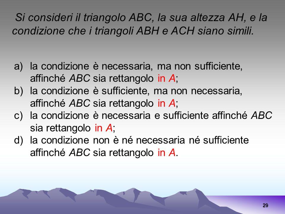 Si consideri il triangolo ABC, la sua altezza AH, e la condizione che i triangoli ABH e ACH siano simili.