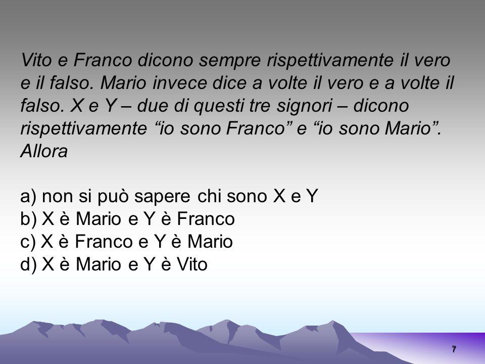 Vito e Franco dicono sempre rispettivamente il vero e il falso