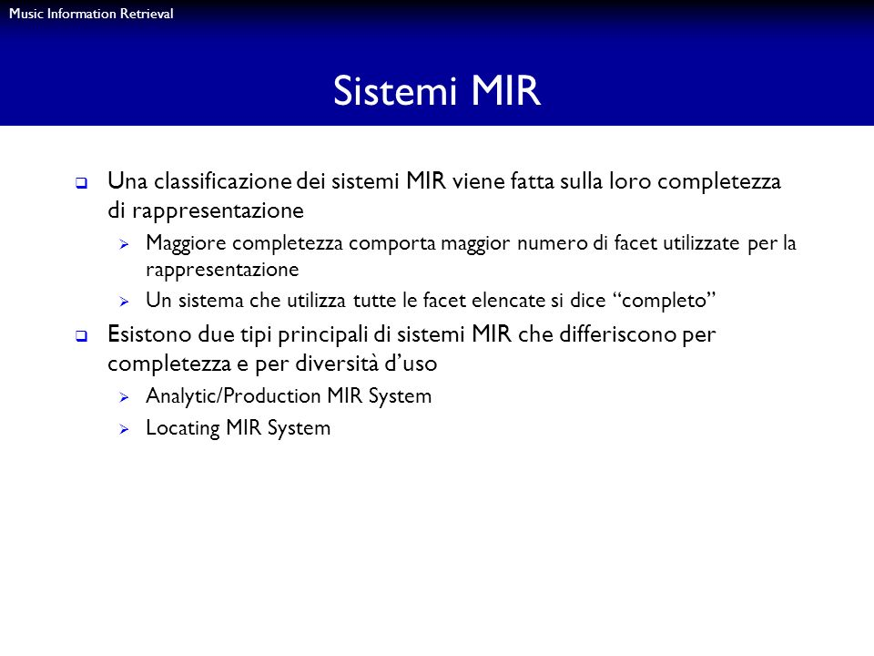 Sistemi MIR Una classificazione dei sistemi MIR viene fatta sulla loro completezza di rappresentazione.