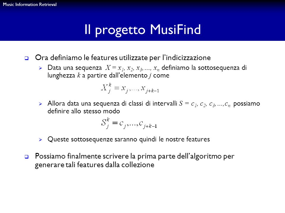 Il progetto MusiFindOra definiamo le features utilizzate per l'indicizzazione.