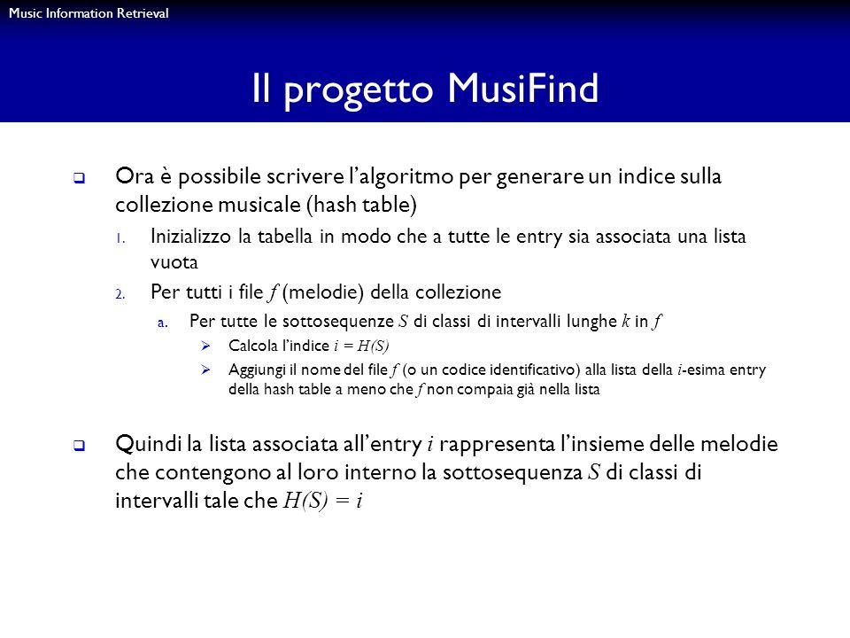 Il progetto MusiFind Ora è possibile scrivere l'algoritmo per generare un indice sulla collezione musicale (hash table)