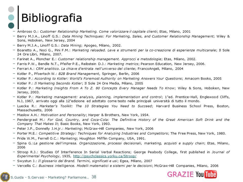 BibliografiaAmbroso O.: Customer Relationship Marketing. Come valorizzare il capitale clienti; Etas, Milano, 2001.