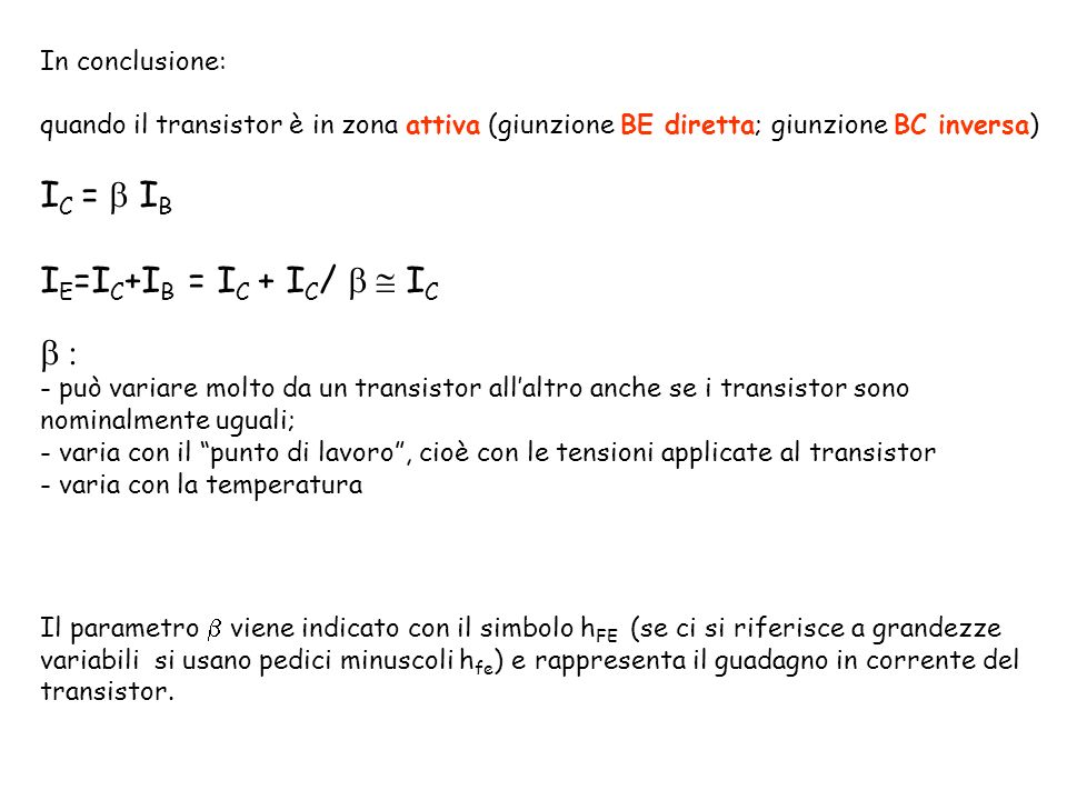IC = b IB IE=IC+IB = IC + IC/ b  IC b : In conclusione: