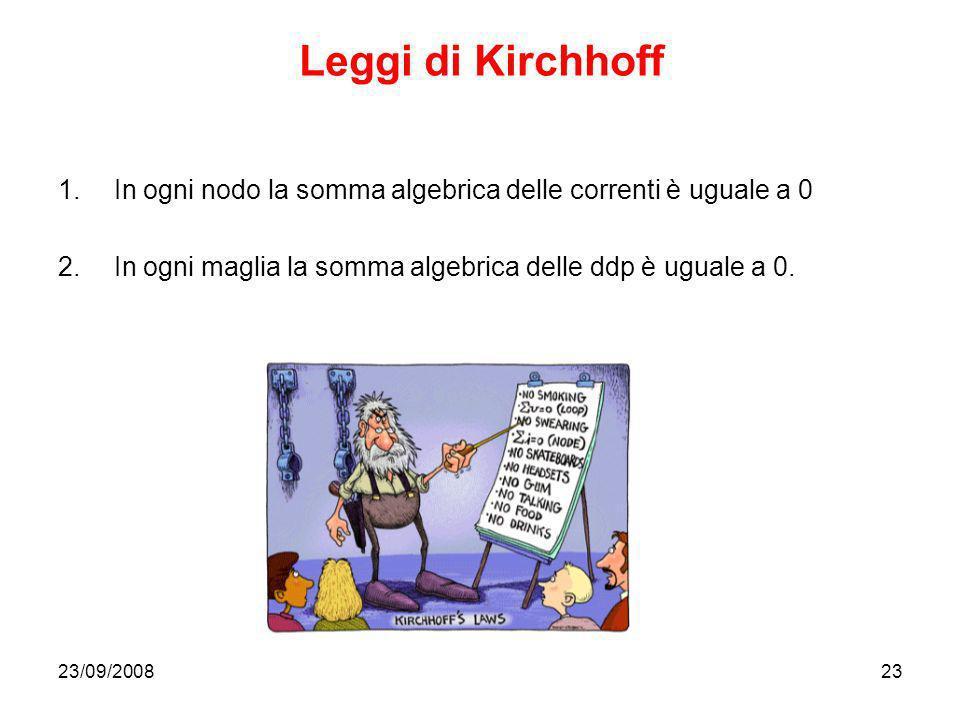 Leggi di Kirchhoff In ogni nodo la somma algebrica delle correnti è uguale a 0. In ogni maglia la somma algebrica delle ddp è uguale a 0.