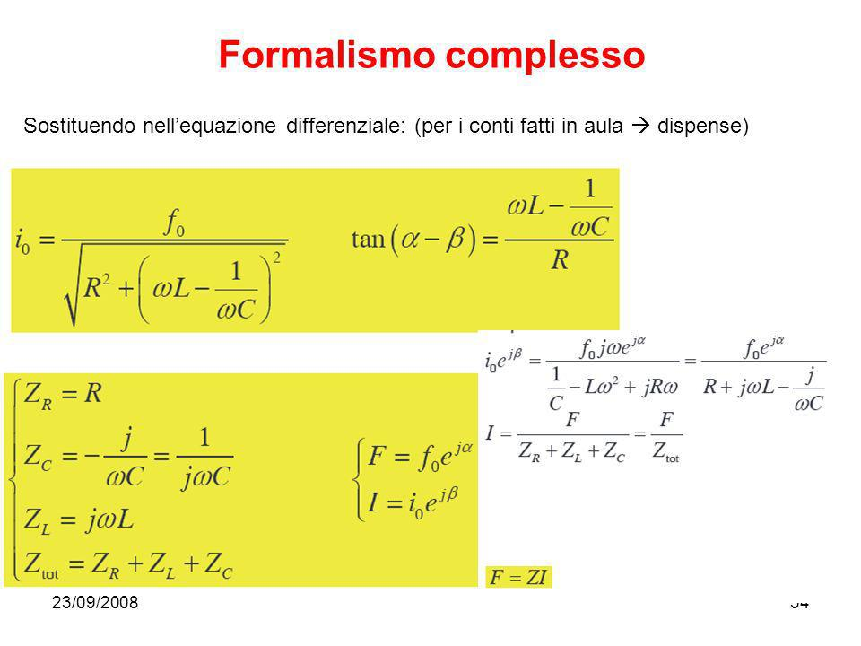Formalismo complesso Sostituendo nell'equazione differenziale: (per i conti fatti in aula  dispense)