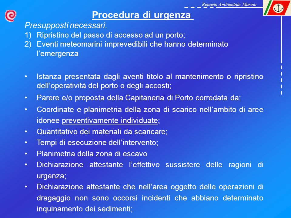 Procedura di urgenza Presupposti necessari: