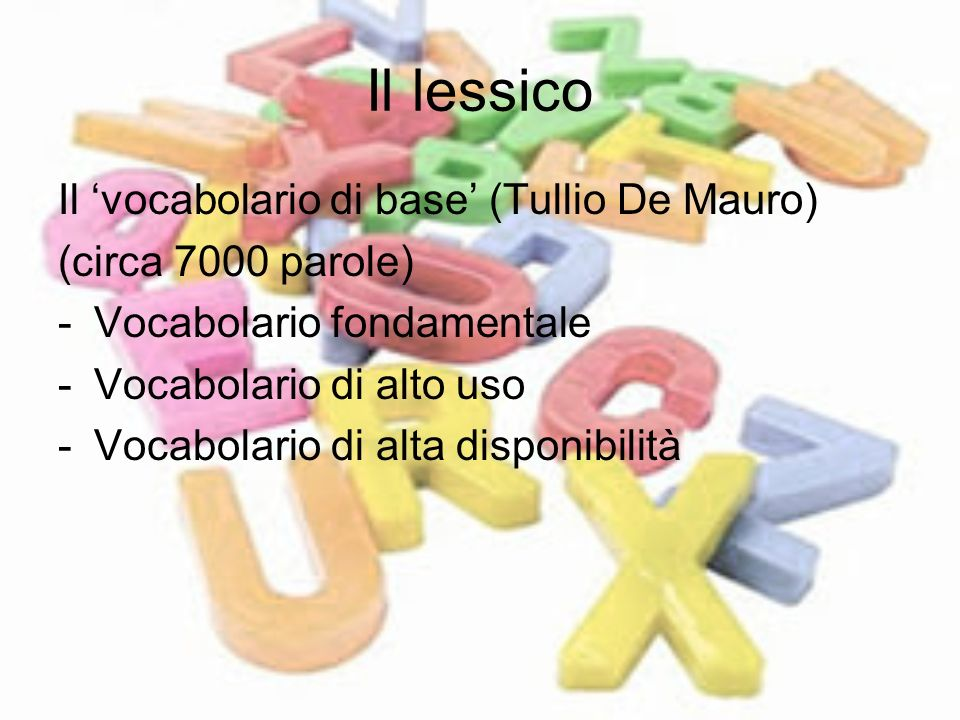 Il lessico Il 'vocabolario di base' (Tullio De Mauro)