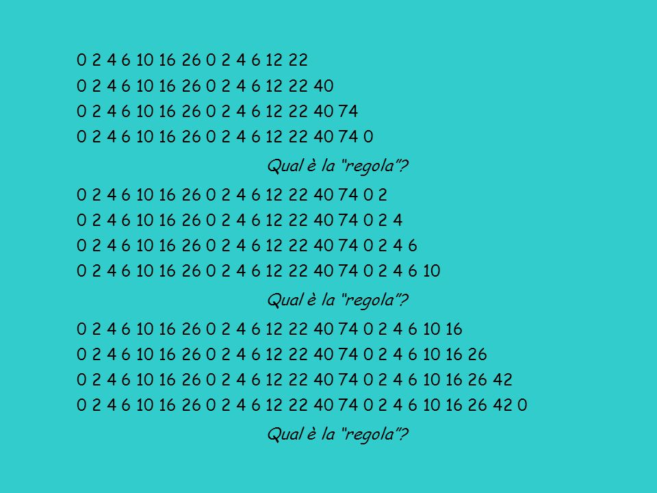 0 2 4 6 10 16 26 0 2 4 6 12 22 0 2 4 6 10 16 26 0 2 4 6 12 22 40. 0 2 4 6 10 16 26 0 2 4 6 12 22 40 74.