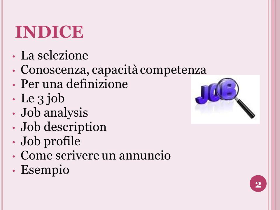 INDICE La selezione Conoscenza, capacità competenza