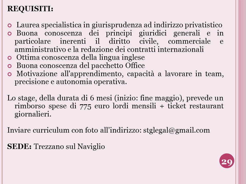REQUISITI: Laurea specialistica in giurisprudenza ad indirizzo privatistico.