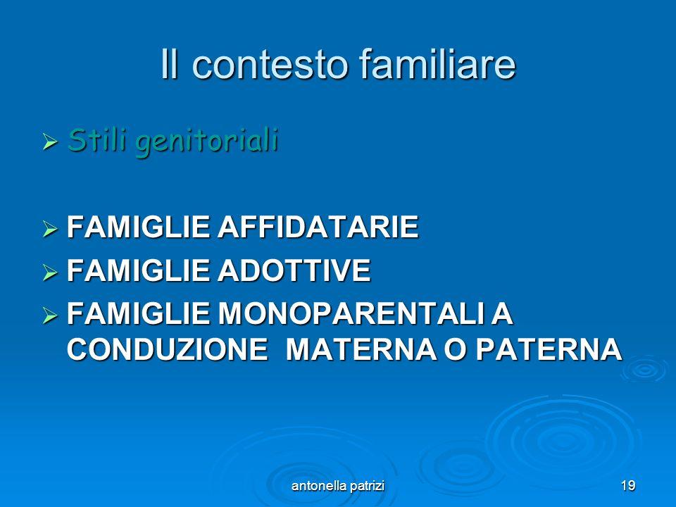 Il contesto familiare Stili genitoriali FAMIGLIE AFFIDATARIE
