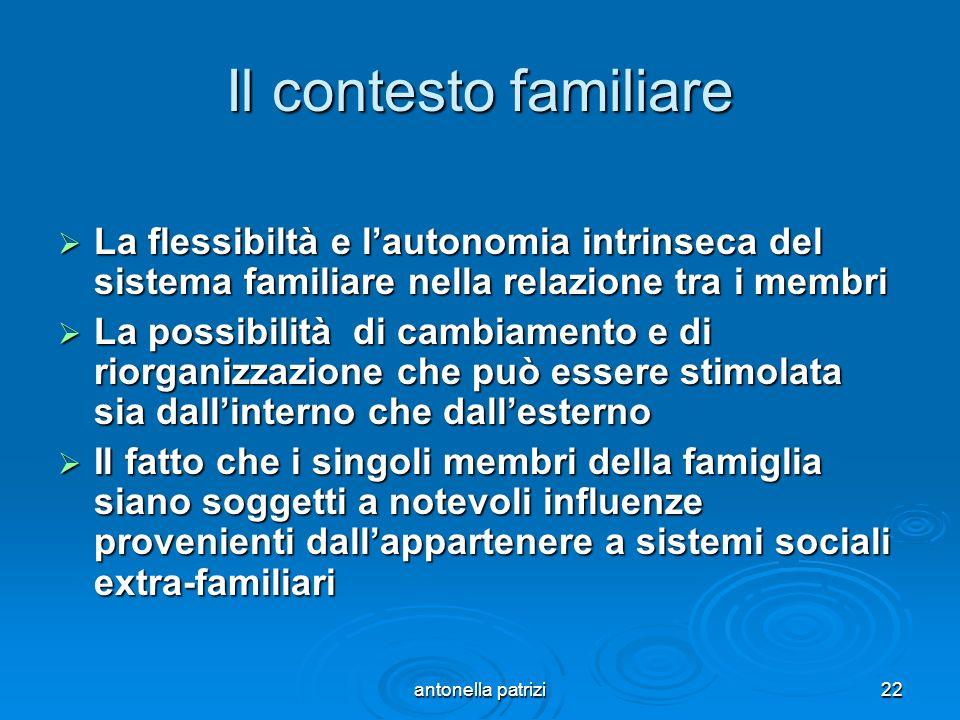 Il contesto familiare La flessibiltà e l'autonomia intrinseca del sistema familiare nella relazione tra i membri.