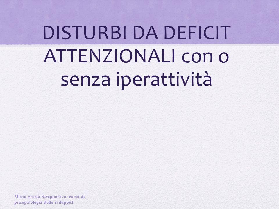 DISTURBI DA DEFICIT ATTENZIONALI con o senza iperattività