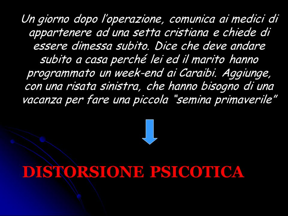 DISTORSIONE PSICOTICA