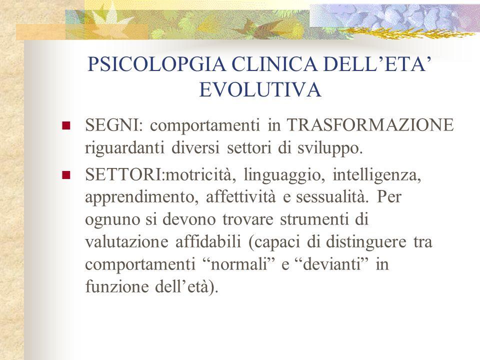 PSICOLOPGIA CLINICA DELL'ETA' EVOLUTIVA