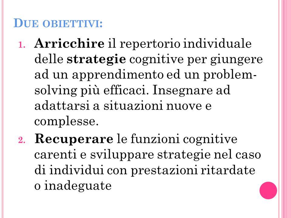 Due obiettivi: