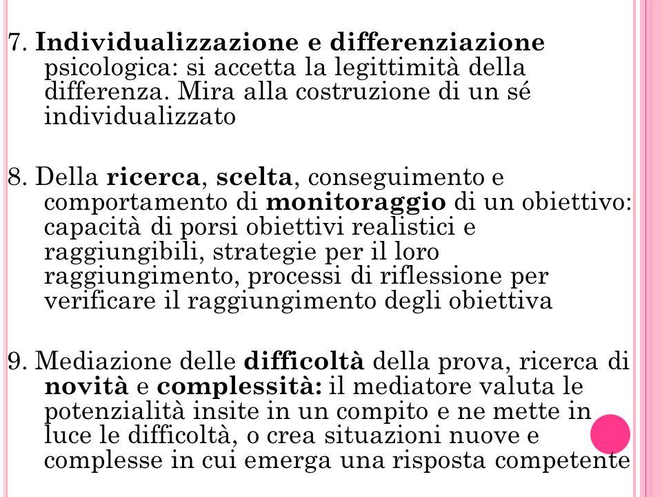 7. Individualizzazione e differenziazione psicologica: si accetta la legittimità della differenza.