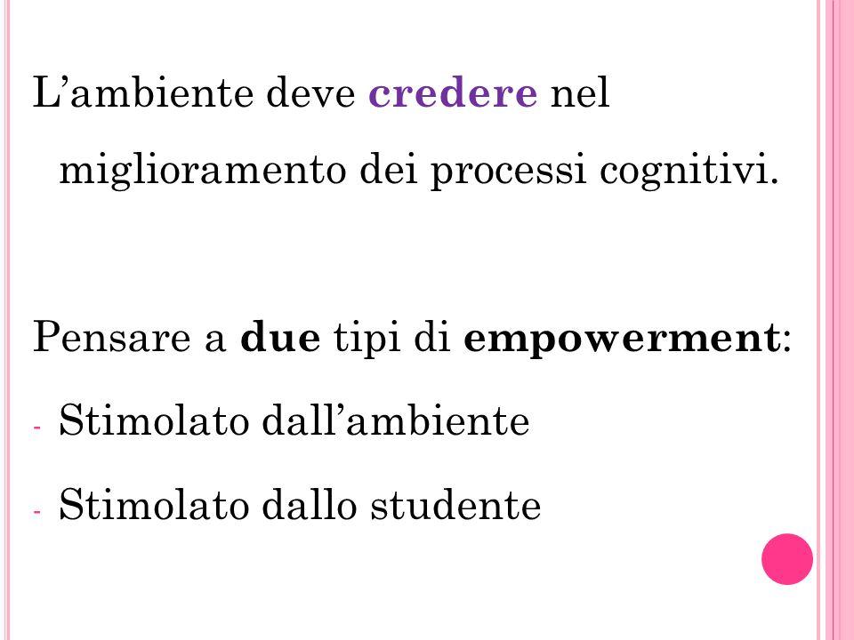 L'ambiente deve credere nel miglioramento dei processi cognitivi.