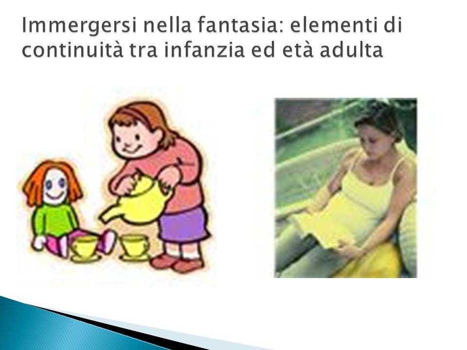 Immergersi nella fantasia: elementi di continuità tra infanzia ed età adulta