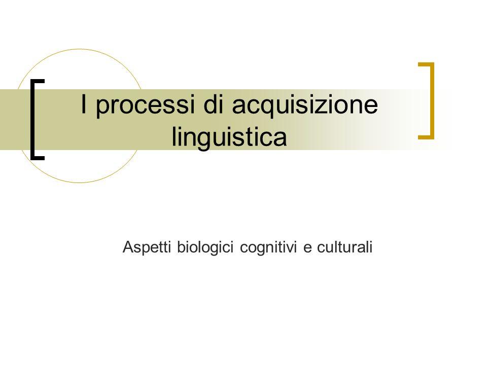 I processi di acquisizione linguistica