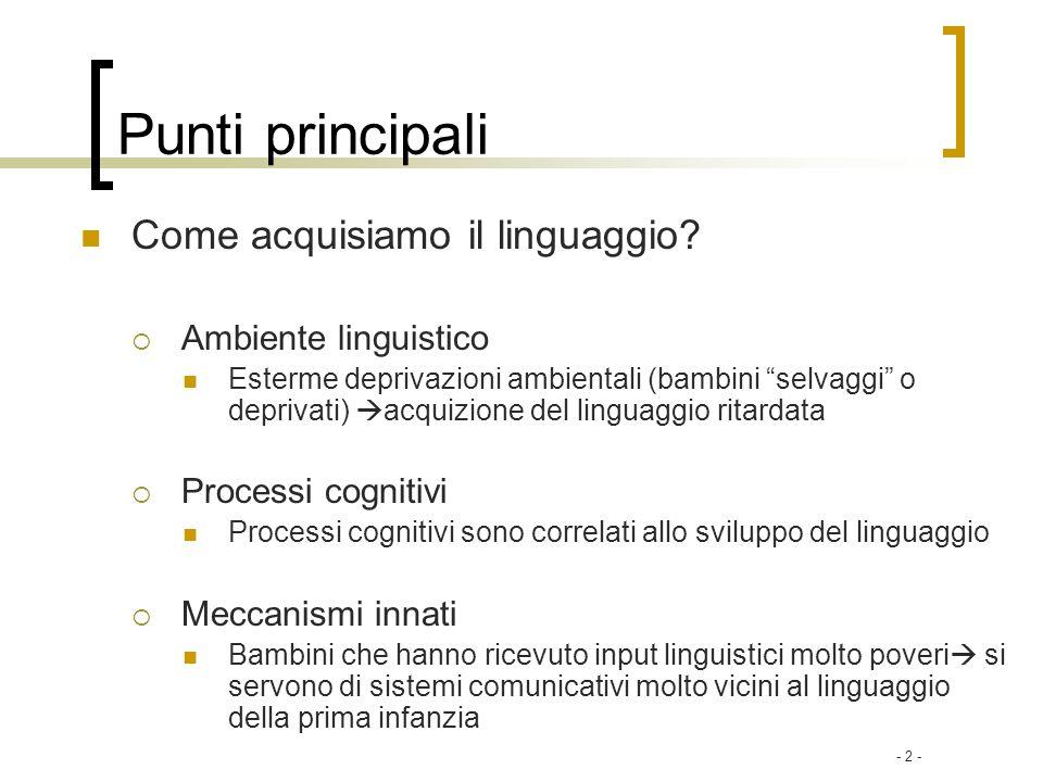 Punti principali Come acquisiamo il linguaggio Ambiente linguistico