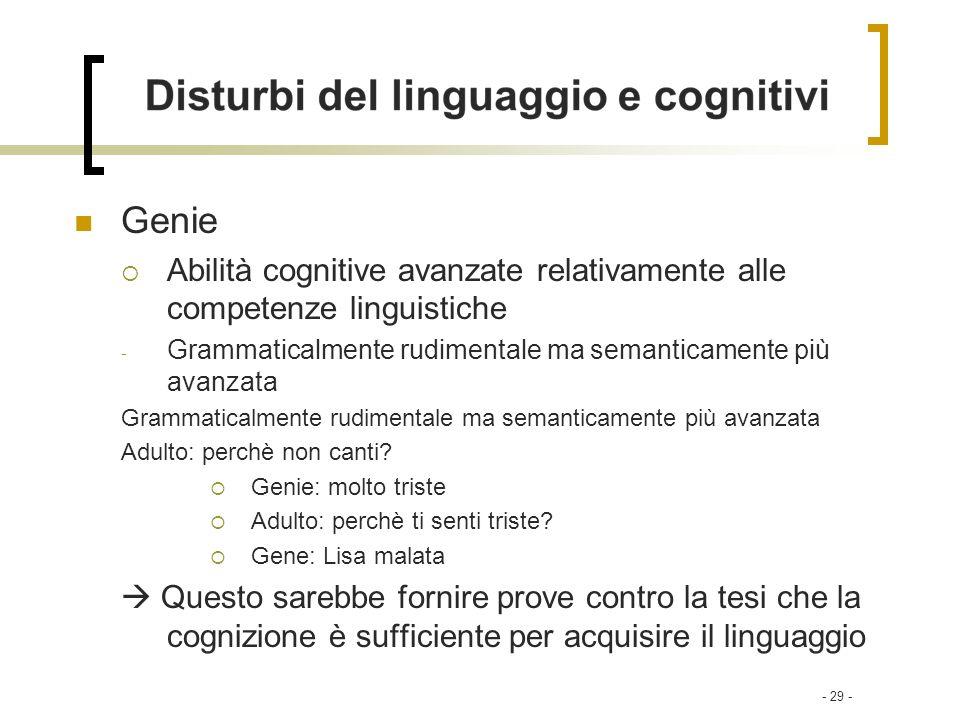 Genie Abilità cognitive avanzate relativamente alle competenze linguistiche. Grammaticalmente rudimentale ma semanticamente più avanzata.
