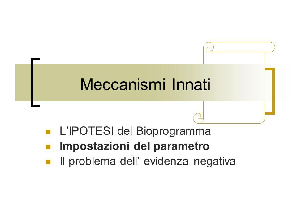 Meccanismi Innati L'IPOTESI del Bioprogramma