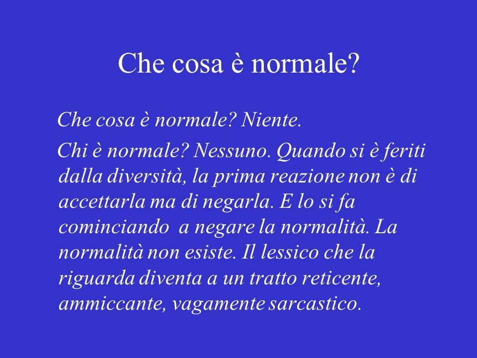 Che cosa è normale Che cosa è normale Niente.