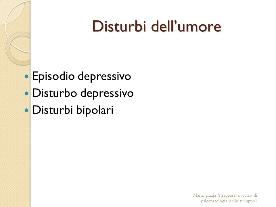 Disturbi dell'umore Episodio depressivo Disturbo depressivo