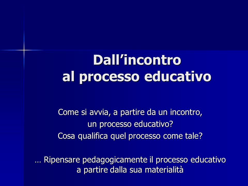 Dall'incontro al processo educativo