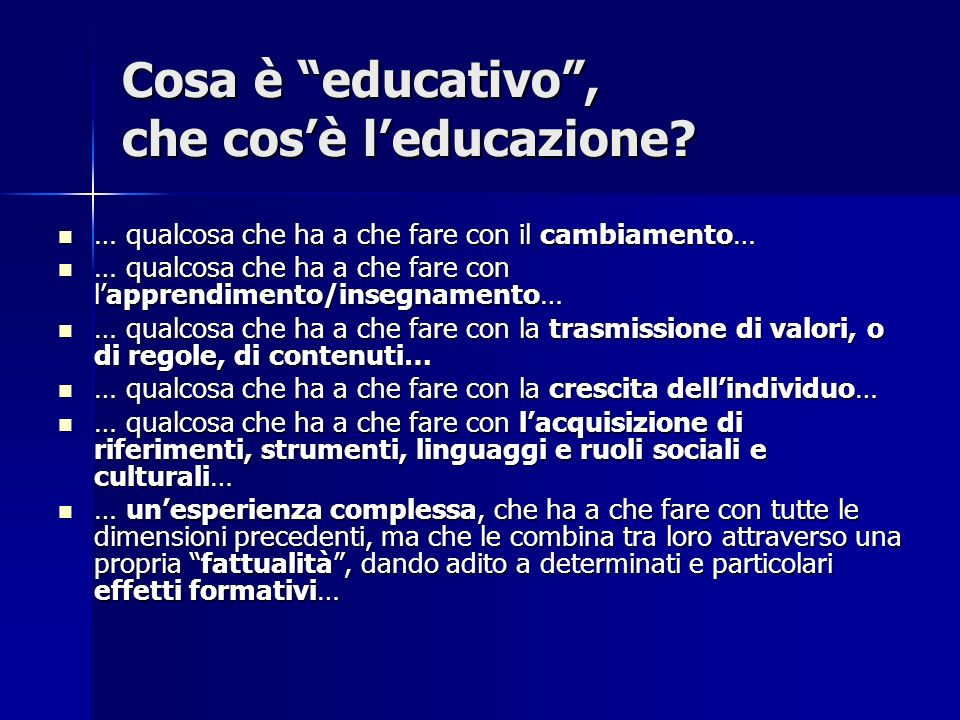 Cosa è educativo , che cos'è l'educazione