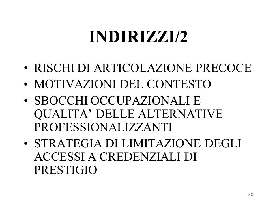 INDIRIZZI/2 RISCHI DI ARTICOLAZIONE PRECOCE MOTIVAZIONI DEL CONTESTO