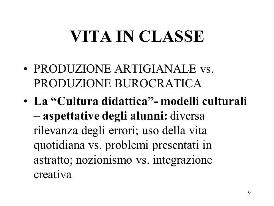 VITA IN CLASSE PRODUZIONE ARTIGIANALE vs. PRODUZIONE BUROCRATICA