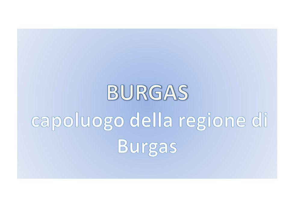 BURGAS capoluogo della regione di Burgas
